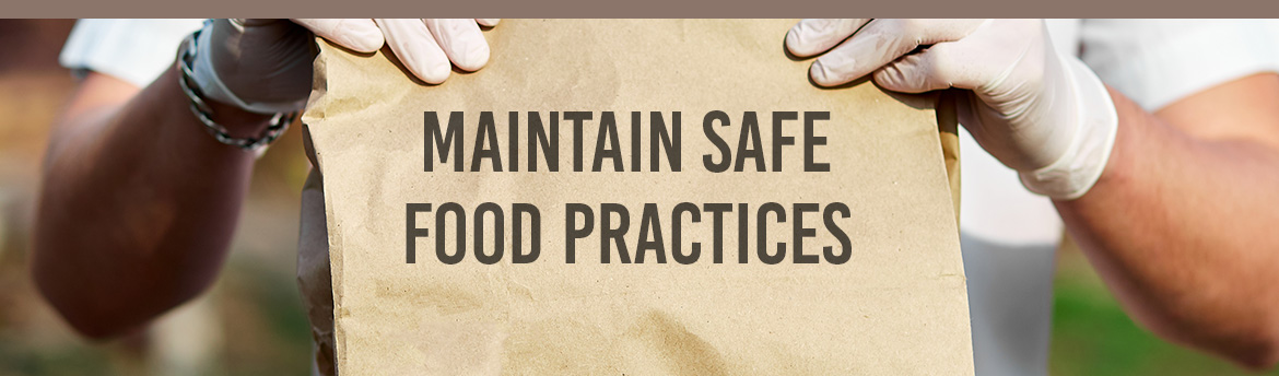 Maintain Safe Food Practices